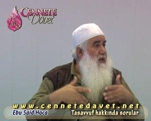 Ebu Said Hoca - Tasavvuf hakkında sorular