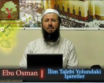 İlim Talebi Yolundaki İşaretler. Ebu Osman Hoca