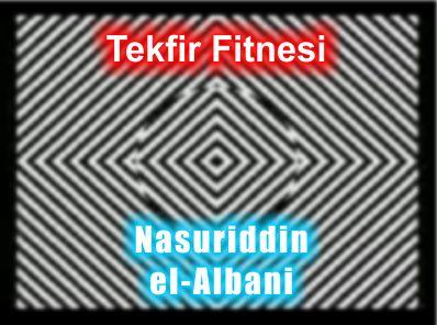Tekfir Fitnesi. - Şeyh Muhammed Nasuriddin el- Albani